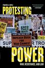Protesting Power: War, Resistance, and Law (War and Peace Library) Cover Image