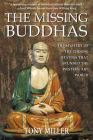 The Missing Buddhas: The mystery of the Chinese Buddhist statues that stunned the Western art world Cover Image