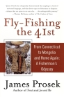 Fly-Fishing the 41st: From Connecticut to Mongolia and Home Again: A Fisherman's Odyssey Cover Image
