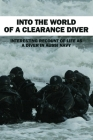 Into The World Of A Clearance Diver: Interesting Recount Of Life As A Diver In Aussi Navy: Navy Frogman Books Cover Image