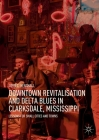 Downtown Revitalisation and Delta Blues in Clarksdale, Mississippi: Lessons for Small Cities and Towns Cover Image