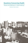 Questions Concerning Health: Stress and Wellness in Johannesburg Cover Image