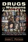 Drugs as Weapons Against Us: The CIA's Murderous Targeting of SDS, Panthers, Hendrix, Lennon, Cobain, Tupac, and Other Activists Cover Image