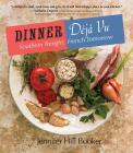 Dinner Deja Vu: Southern Tonight, French Tomorrow Cover Image