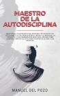 Maestro de la Autodisciplina: Descubre los secretos del estoicismo y la TCC para superar el miedo y la ansiedad, la depresión y los pensamientos neg Cover Image