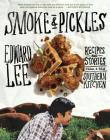 Smoke & Pickles: Recipes and Stories from a New Southern Kitchen Cover Image