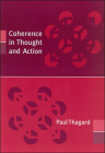 Coherence in Thought and Action (Life and Mind: Philosophical Issues in Biology and Psycholog) Cover Image