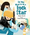 So You Want to Be a Rock Star Cover Image
