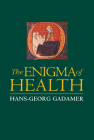 Enigma of Health: The Art of Healing in a Scientific Age Cover Image