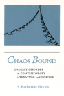Chaos Bound: Orderly Disorder in Contemporary Literature and Science Cover Image