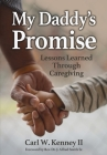 My Daddy's Promise: Lessons Learned Through Caregiving Cover Image