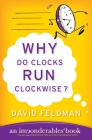 Why Do Clocks Run Clockwise?: An Imponderables Book (Imponderables Series #2) Cover Image