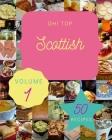 Oh! Top 50 Scottish Recipes Volume 1: A Scottish Cookbook for Effortless Meals Cover Image