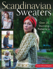 Scandinavian Sweaters: Over 25 Stunning Patterns to Knit Cover Image