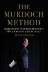 The Murdoch Method: Observations on Rupert Murdoch's Management of a Media Empire Cover Image