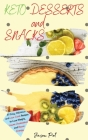 Keto Desserts and Snacks: 61 Easy, Delicious and Low-Carb Recipes to Lose Weight, Lower Cholesterol and Boost Energy Cover Image