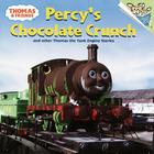 Thomas and Friends: Percy's Chocolate Crunch and Other Thomas the Tank Engine Stories (Thomas & Friends) (Pictureback(R)) Cover Image