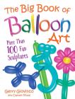 The Big Book of Balloon Art: More Than 100 Fun Sculptures Cover Image