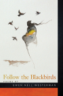 Follow the Blackbirds (American Indian Studies) Cover Image