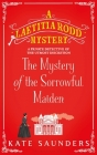 The Mystery of the Sorrowful Maiden (A Laetitia Rodd Mystery) Cover Image