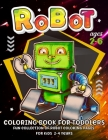 Robot Coloring Book For Toddlers 2-4 Years: Robot Coloring Book For Kids - Boys And Girls Fun And Creativity With Cool Robots For Toddlers And Prescho Cover Image