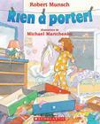 Rien À Porter! (Robert Munsch) Cover Image