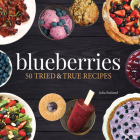 Blueberries: 50 Tried and True Recipes Cover Image