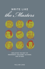 Write Like the Masters: Emulating the Best of Hemingway, Faulkner, Salinger, and Others Cover Image