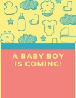 A Baby Boy Is Coming: Wide Ruled Notebook Gift For a Future Doctor, Perfect for any Midwife, Obstetrician, Gynecologist. Cover Image