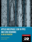Applied Multiphase Flow in Pipes and Flow Assurance - Oil and Gas Production: Textbook 14 Cover Image