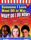 Someone I Love Went Off to War...What Do I Do? (It's Happening to U.S.) Cover Image