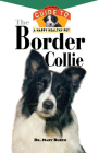 The Border Collie: An Owner's Guide to a Happy Healthy Pet (Your Happy Healthy Pet Guides #26) Cover Image