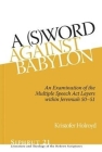 A (S)Word Against Babylon: An Examination of the Multiple Speech ACT Layers Within Jeremiah 50-51 Cover Image
