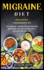 Migraine Diet: MEGA BUNDLE - 3 Manuscripts in 1 - 120+ Migraine - friendly recipes including smoothies, pies, and pancakes for a deli Cover Image