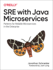 Sre with Java Microservices: Patterns for Reliable Microservices in the Enterprise Cover Image