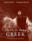 Learn to Read Greek: Workbook, Part 2 Cover Image