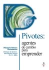 Pivotes: agentes de cambio para emprender (Pivots: Agents of Change Taking Action) Cover Image