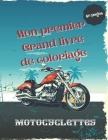 Mon premier Grand livre de coloriage de motocyclettes: 50 pages de coloriage uniques de haute qualité sur les motocyclettes: Moto-cross, moto de sport Cover Image
