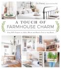 A Touch of Farmhouse Charm: Easy DIY Projects to Add a Warm and Rustic Feel to Any Room Cover Image