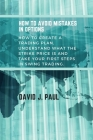 How To Avoid Mistakes In Options: How to create a trading plan, understand what the strike price is and take your first steps in swing trading Cover Image
