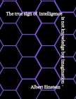 The True Sign of Intelligence Is Not knowledge But Imagination- Albert Einstein: Hexagonal Graph Paper Chemistry & Biochemistry Notebook Cover Image