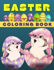 Easter Coloring Book For Kids Ages 4-8: Funny Happy Easter Coloring Book for Kids Unique Coloring Pages with Cute Little Rabbits, Chickens, Lambs, Egg Cover Image