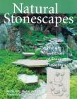 Natural Stonescapes: The Art and Craft of Stone Placement Cover Image
