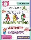 My First Cursive ABC Handwriting Activity Workbook: Alphabet Handwriting Practice workbook for kids. Pre-Handwriting Activity Book. Learning Cursive f Cover Image