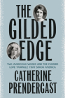 The Gilded Edge: Two Audacious Women and the Cyanide Love Triangle That Shook America Cover Image