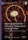 Representations of Science in Twenty-First-Century Fiction: Human and Temporal Connectivities (Palgrave Studies in Literature) Cover Image