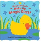 Wake Up, Magic Duck! (Magic Bath Books) Cover Image