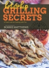 Hot and Hip Grilling Secrets: A Fresh Look at Cooking with Fire Cover Image