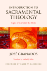Introduction to Sacramental Theology: Signs of Christ in the Flesh Cover Image