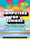 Computers for Seniors: Email, Internet, Photos, and More in 14 Easy Lessons Cover Image